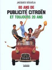80 Ans De Publicite Citroen Et Toujours 20 Ans - Intérieur - Format classique