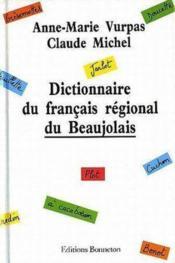 **Dictionnaire Du Francais Regional Du Beaujolais* A Cacaboson - Couverture - Format classique