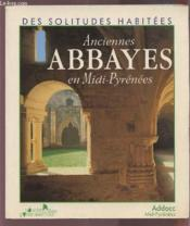 Anciennes abbayes midi-pyrenee - Couverture - Format classique