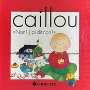 Caillou ; Non J'Ai Dit Non - Intérieur - Format classique