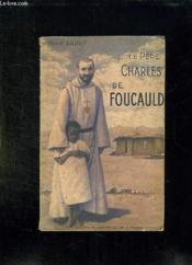 L Ermite Du Grand Desert. Le Pere Charles De Foucault. - Couverture - Format classique