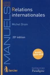 Vente livre :  Relations internationales 2015-2016  - Michel Drain