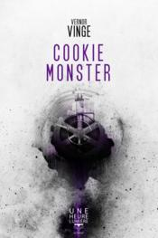 Vente livre :  Cookie monster  - Vernor Vinge