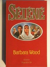 Selene  - Barbara Wood