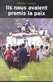 Ils nous avaient promis la paix ; opérations de l'ONU et populations locales - Couverture - Format classique