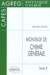 Montage De Chimie Generale Tome 3 Capes Agreg - Intérieur - Format classique