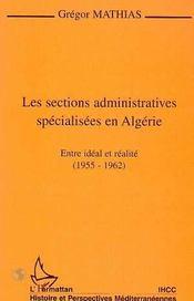 Les sections administratives spécialisées en Algérie ; entre idéal et réalité, 1955-1962 - Intérieur - Format classique