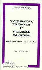 Socialisations, expériences et dynamique identitaire ; l'épreuve de l'entrée dans la vie active - Intérieur - Format classique