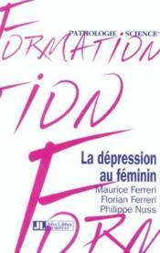 La Depression Au Feminin - Couverture - Format classique