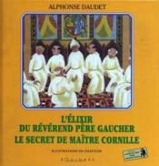 L'élixir du révérend père Gaucher ; le secret de maître Cornille - Couverture - Format classique