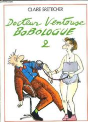 Docteur Ventouse Bobologue T.2 - Couverture - Format classique