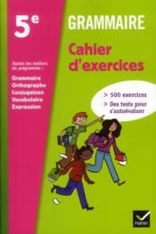 télécharger GRAMMAIRE ; 5ÈME ; CAHIER D'EXERCICES (ÉDITION 2012) pdf epub mobi gratuit dans livres 48734739_10351617