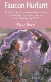 Faucon hurlant ; et si la voie du guerrier chamanique et celle du mystique chrétien étaient convergentes ? - Couverture - Format classique