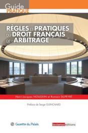 Règles et pratiques du droit français de l'arbitrage - Couverture - Format classique
