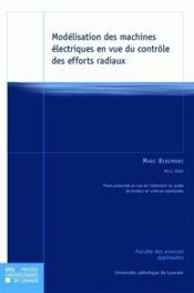 Modelisation Des Machines Electriques En Vue Du Controle Des Efforts Radiaux - Couverture - Format classique