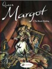 Vente livre :  Queen margot t.2 ; the bloody wedding  - Cadic/Gheysens/Deren