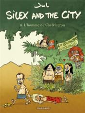 Vente livre :  Silex and the city T.8 ; l'homme de Cro-macron  - Jul