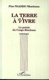 La terre à vivre ; la poésie du Congo-Kinshasa (anthologie) - Couverture - Format classique