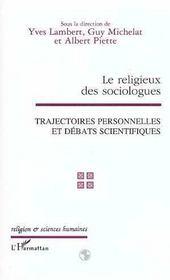 Le Religieux Des Sociologues ; Trajectoires Personnelles Et Debats Scientifiques - Intérieur - Format classique