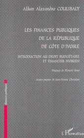 Les Finances Publiques De La Republique De Cote D'Ivoire ; Introduction Au Droit Budgetaire Et Financier Ivoirien - Intérieur - Format classique