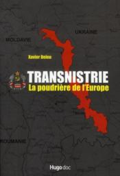 Transnistrie, la poudrière de l'Europe - Couverture - Format classique