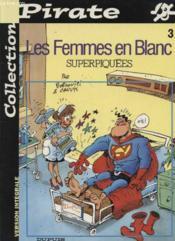 Les Femmes En Blanc T.3 ; Superpiquees - Couverture - Format classique