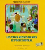 Les trois messes basses ; le poète mistral - Couverture - Format classique
