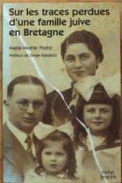 Sur les traces perdues d'une famille juive en Bretagne - Couverture - Format classique
