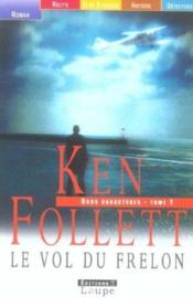 Le vol du frelon t.1  - Ken Follett