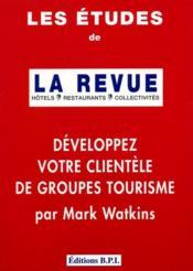 Les Etudes De La Revue Developpez Votre Clientele De Groupes - Couverture - Format classique