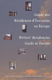 Guide des résidences d'écrivains en Europe ; writer's residencies guide in Europe - Couverture - Format classique