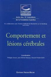 Comportement et lésions cérébrales ; actes des 19ème entretiens de la fondation Garches - Couverture - Format classique