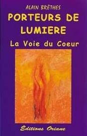 Porteurs De Lumiere - La Voie Du C?Ur - Intérieur - Format classique