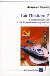 Fuir l'histoire ? la révolution russe et la révolution chinoise aujourd'hui - Intérieur - Format classique