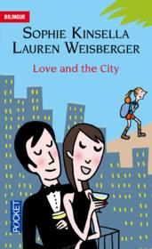 Vente livre :  Love and the city  - Sophie Kinsella - Lauren Weisberger