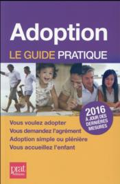 Vente livre :  Adoption ; le guide pratique 2016  - Anne Masselot-Astruc