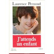Vente  J'Attends Un Enfant 1995  - Laurence Pernoud