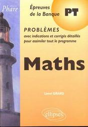 Maths Problemes Avec Indications Et Corriges Detailles Pour Assimiler Epreuves De La Banque Pt - Intérieur - Format classique
