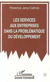 Les Services Aux Entreprises Dans La Problematique Du Dev - Intérieur - Format classique