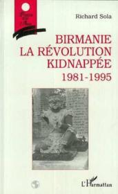 Birmanie La Revolution Kidnappee 1981-1995 - Couverture - Format classique