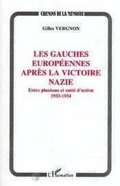 Les Gauches Europeennes Apres La Victoire Nazie : Entre Planisme Et Unite D'Action 1933-1934 - Intérieur - Format classique