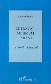Le Travail Minimum Garanti ; Le Droit Au Travail - Intérieur - Format classique