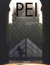 I. m. pei – architecte – Philip Jodidio, sous la direction de Philip Jodidio, textes de Philip Jodidio et Janet Adams Strong