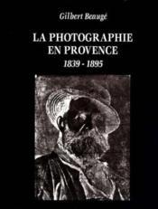 La Photographie En Provence - Couverture - Format classique