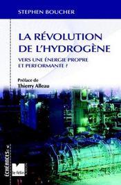 La revolution de l'hydrogene ; vers une energie propre et performante ? - Intérieur - Format classique