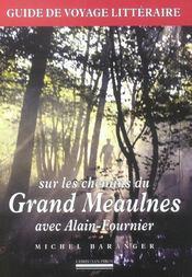 Sur Les Chemins Du Grand Meaulnes Avec Alain-Fournier - Intérieur - Format classique