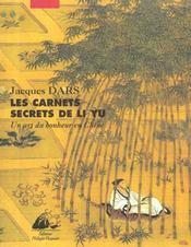 Les carnets secrets de Li Yu ; un art du bonheur en Chine - Intérieur - Format classique