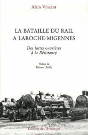 La bataille du rail à laroche-migennes ; des luttes ouvrières à la résistance - Couverture - Format classique