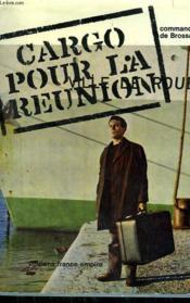 Cargo Pour La Reunion. - Couverture - Format classique
