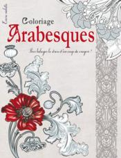 Vente livre :  Coloriage arabesques  - Collectif